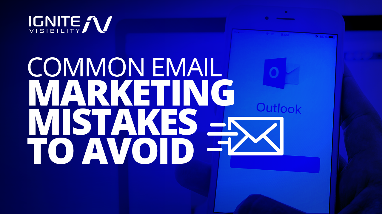 20 Common Email Marketing Mistakes To Avoid in 2020 (& How To Fix Them)